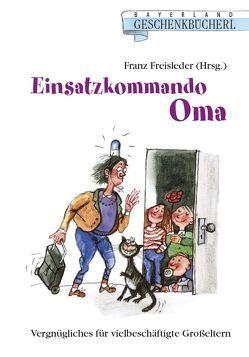 Einsatzkommando Oma von Freisleder,  Franz