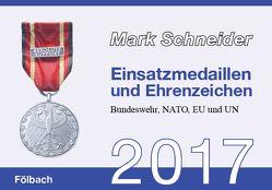 Einsatzmedaillen und Ehrenzeichen 2017 von Schneider,  Mark