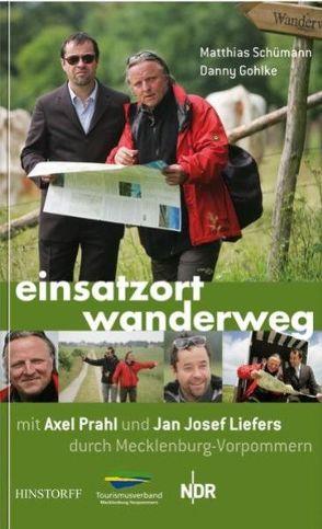 Einsatzort Wanderweg mit Axel Prahl und Jan Josef Liefers durch Mecklenburg-Vorpommern von Gohlke,  Danny, Schümann,  Matthias