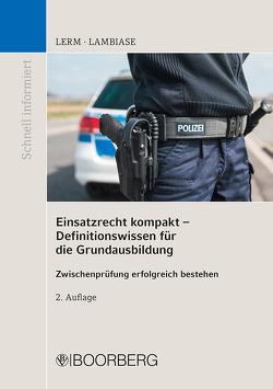 Einsatzrecht kompakt – Definitionswissen für die Grundausbildung von Lambiase,  Dominik, Lerm,  Patrick