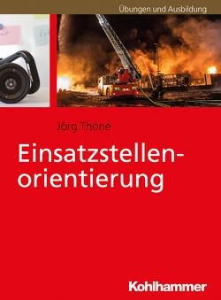 Einsatzstellenorientierung von Thöne,  Jörg