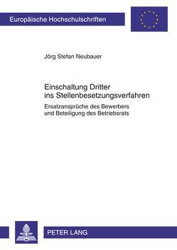 Einschaltung Dritter ins Stellenbesetzungsverfahren von Neubauer,  Jörg