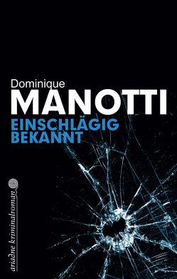 Einschlägig bekannt von Manotti,  Dominique
