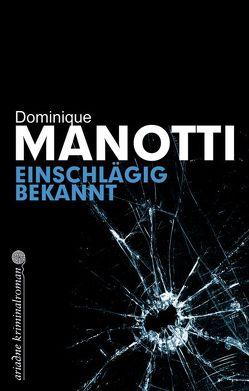 Einschlägig bekannt von Manotti,  Dominique, Stephani,  Andrea
