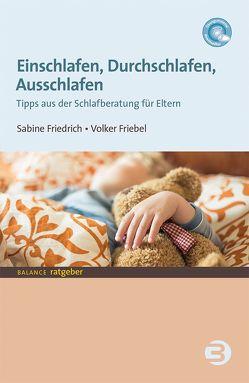 Einschlafen, Durchschlafen, Ausschlafen von Friebel,  Volker, Friedrich,  Sabine