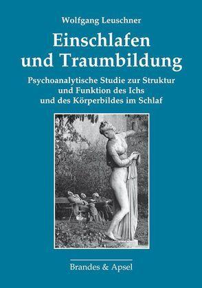 Einschlafen und Traumbildung von Leuschner,  Wolfgang