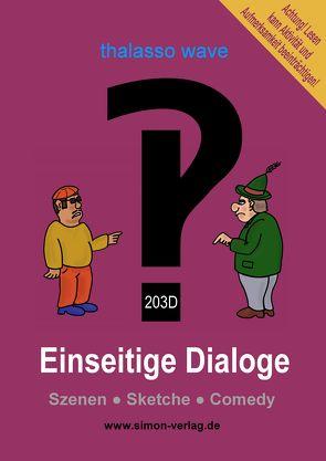 Einseitige Dialoge‽