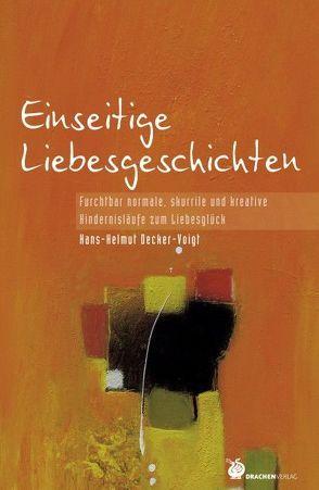 Einseitige Liebesgeschichten von Decker-Voigt,  Hans-Helmut