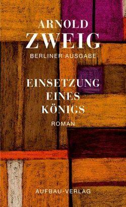 Einsetzung eines Königs von Brohm,  Holger, Zweig,  Arnold