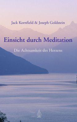 Einsicht durch Meditation von Dalai Lama, Goldstein,  Joseph, Höhr,  Hildegard, Kierdorf,  Theo, Kornfield,  Jack