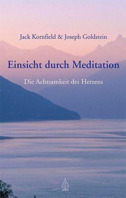 Einsicht durch Meditation von Goldstein,  Joseph, Höhr,  Hildegard, Kierdorf,  Theo, Kornfield,  Jack