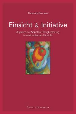 Einsicht & Initiative von Brunner,  Thomas