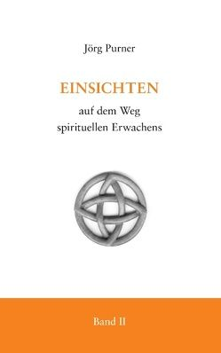 Einsichten auf dem Weg spirituellen Erwachens von Purner,  Jörg