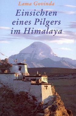 Einsichten eines Pilgers im Himalaya von Lama Govinda,  Lama