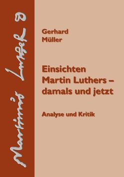 Einsichten Martin Luthers – damals und jetzt von Mueller,  Gerhard