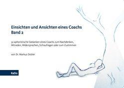 Einsichten und Ansichten eines Coachs Band 2 von Dobler,  Dr. Markus
