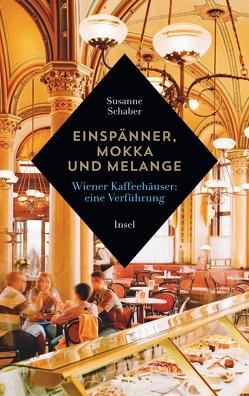 Einspänner, Mokka und Melange von Schaber,  Susanne