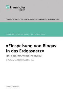 Einspeisung von Biogas in das Erdgasnetz. von Kabasci,  Stephan, Urban,  Wolfgang