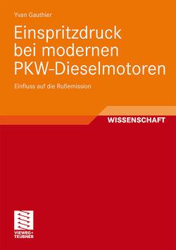 Einspritzdruck bei modernen PKW-Dieselmotoren von Gauthier,  Yvan