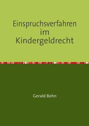 Einspruchsverfahren                          im Kindergeldrecht von Bohn,  Gerald