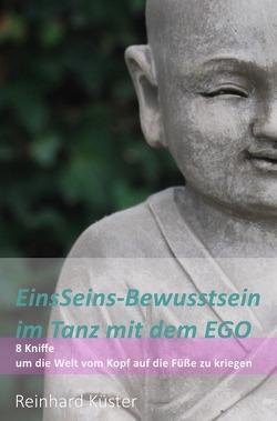 EinsSeins-Bewusstsein im Tanz mit dem EGO von Küster,  Reinhard