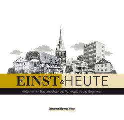 einst & heute. Hildesheimer Stadtansichten aus Vorkriegszeit und Gegenwart von Abromeit,  Sven, Harborth,  Christian
