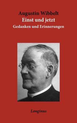 Einst und jetzt von Schepper,  Rainer, Wibbelt,  Augustin