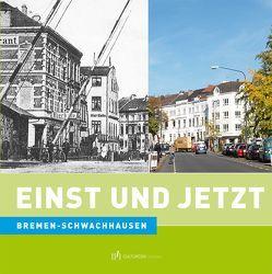 Einst und Jetzt. Bremen-Schwachhausen von Hethey,  Frank
