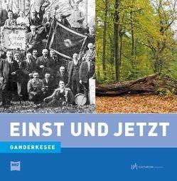 Einst und Jetzt – Ganderkesee von Hethey,  Frank