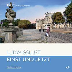 Einst und Jetzt – Ludwigslust von Klook,  Astrid