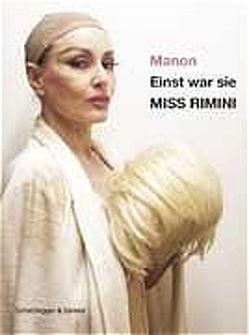 Einst war sie Miss Rimini von Manon, Ulmer,  Brigitte