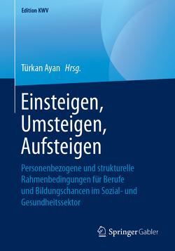 Einsteigen, Umsteigen, Aufsteigen von Ayan,  Türkan