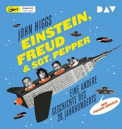 Einstein, Freud & Sgt. Pepper – Eine andere Geschichte des 20. Jahrhunderts von Arnold,  Frank, Bischoff,  Michael, Higgs,  John