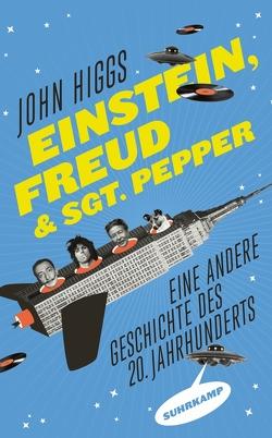 Einstein, Freud und Sgt. Pepper von Bischoff,  Michael, Higgs,  John