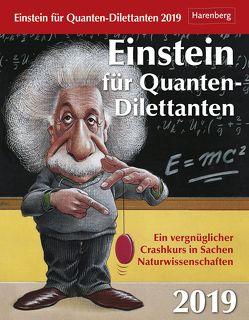 Einstein für Quanten-Dilettanten – Kalender 2019 von Harenberg, Lingenhöhl,  Daniel, Trösch,  Thomas