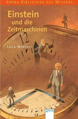 Einstein und die Zeitmaschinen von Braun,  Anne, Novelli,  Luca