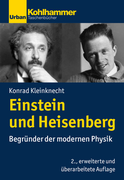 Einstein und Heisenberg von Kleinknecht,  Konrad