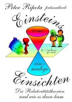 Einsteins einmalige Einsichten von Ripota,  Peter
