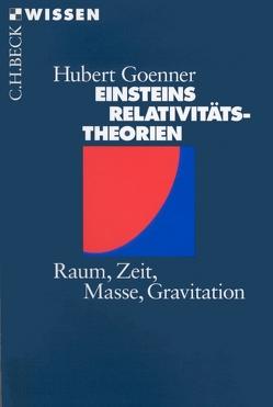 Einsteins Relativitätstheorien von Goenner,  Hubert