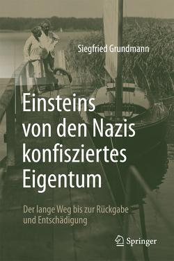 Einsteins von den Nazis konfisziertes Eigentum von Grundmann,  Siegfried