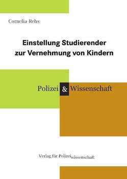 Einstellung der Studierenden zur Vernehmung von Kindern von Rehs,  Cornelia