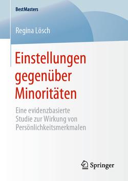 Einstellungen gegenüber Minoritäten von Lösch,  Regina