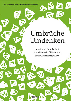 Umbrüche. Umdenken von Hofmann,  Julia, Kreiml,  Thomas, Weiss,  Hilde