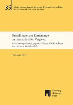 Einstellungen zur Kernenergie im internationalen Vergleich von Meyer,  Marco
