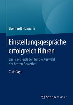 Einstellungsgespräche erfolgreich führen von Hofmann,  Eberhardt