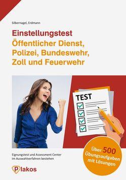 Einstellungstest Öffentlicher Dienst, Polizei, Bundeswehr, Zoll und Feuerwehr von Erdmann,  Waldemar, Silbernagel,  Philipp
