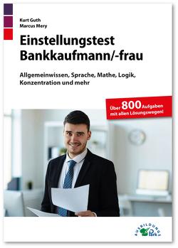 Einstellungstest Bankkaufmann / Bankkauffrau von Guth,  Kurt, Mery,  Marcus