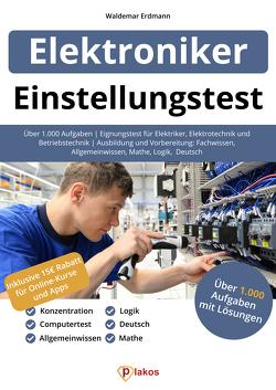Einstellungstest Elektroniker von Erdmann,  Waldemar