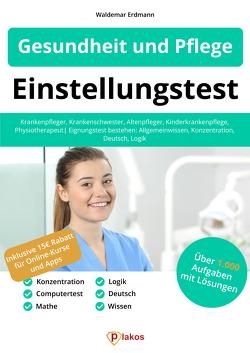 Einstellungstest Gesundheit und Pflege von Erdmann,  Waldemar