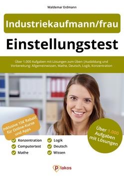 Einstellungstest Industriekaufmann / Industriekauffrau von Erdmann,  Waldemar